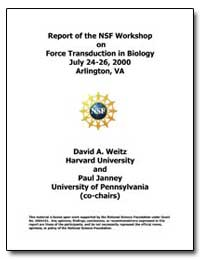 Report of the Nsf Workshop on Force Tran... by Weitz, David A.