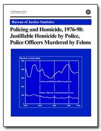 Policing and Homicide, 1976-98: Justifia... by Ashcroft, John, Attorney General