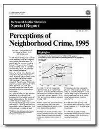 Perceptions of Neighborhood Crime, 1995 by Defrances, Carol J., Ph. D.