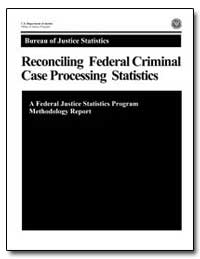 Reconciling Federal Criminal Case Proces... by Scalia, John