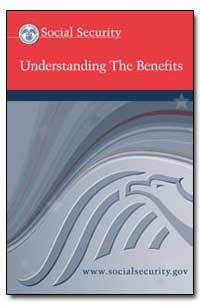 Understanding the Benefits by Barnhart, Jo Anne B.