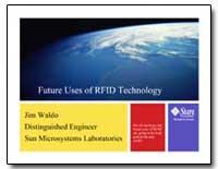 Future Uses of Rfid Technology by Waldo, Jim