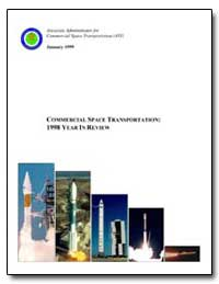 Commercial Space Transportation : 1998 Y... by Federal Aviation Administration