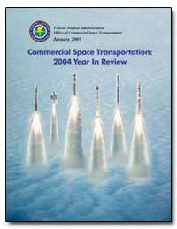 Commercial Space Transportation : 2004 Y... by Federal Aviation Administration
