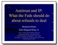 Antitrust and Ip : What the Feds Should ... by Klein, Benjamin