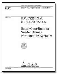 D. C. Criminal Justice System Better Coo... by General Accounting Office