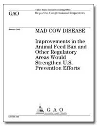 Mad Cow Disease Improvements in the Anim... by General Accounting Office