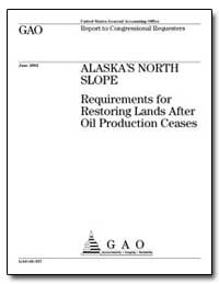 Alaska's North Slope Requirements for Re... by Hill, Barry T.