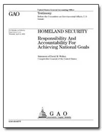 Homeland Security Responsibility and Acc... by Walker, David M.