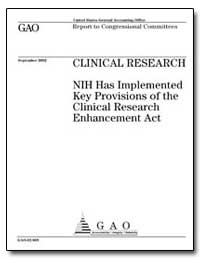 Clinical Research Nih Has Implemented Ke... by General Accounting Office
