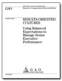 Results-Oriented Cultures Using Balanced... by General Accounting Office