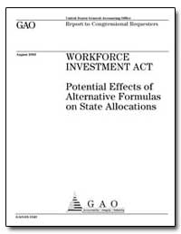 Workforce Investment Act Potential Effec... by General Accounting Office