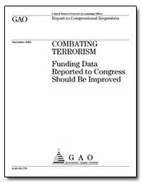 Combating Terrorism Funding Data Reporte... by General Accounting Office