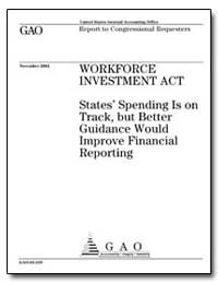 Workforce Investment Act States Spending... by General Accounting Office