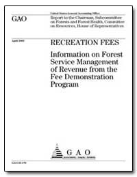 Recreation Fees Information on Forest Se... by General Accounting Office