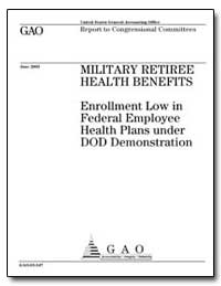 Military Retiree Health Benefits by General Accounting Office