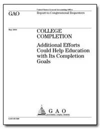 College Completion Additional Efforts Co... by General Accounting Office
