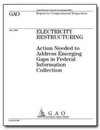 Electricity Restructuring Action Needed ... by General Accounting Office