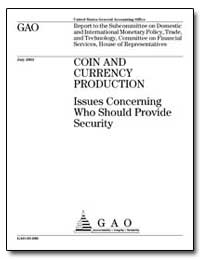 Coin and Currency Production Issues Conc... by General Accounting Office
