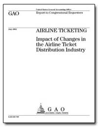 Airline Ticketing Impact of Changes in t... by General Accounting Office