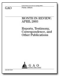 Month in Review : April 2003 Reports, Te... by General Accounting Office