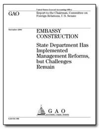 Embassy Construction State Department Ha... by General Accounting Office