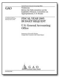 Fiscal Year 2005 Budget Request U. S. Ge... by Walker, David M.