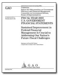 Fiscal Year 2003 U. S. Government Financ... by Walker, David M.