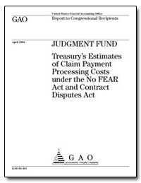 Judgment Fund Treasury's Estimates of Cl... by General Accounting Office