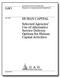 Human Capital Selected Agencies Use of A... by General Accounting Office