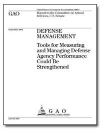 Tools for Measuring and Managing Defense... by General Accounting Office