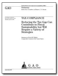 Tax Compliance Reducing the Tax Gap Can ... by Walker, David M.