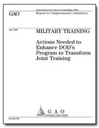 Military Training Actions Needed to Enha... by Laurent, Janet St.