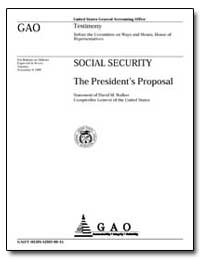 Social Security the Presidents Proposal by Walker, David M.