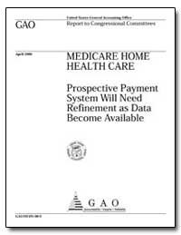 Medicare Home Health Care Prospective Pa... by General Accounting Office