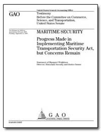 Maritime Security Progress Made in Imple... by Wrightson, Margaret T.