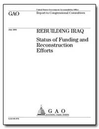 Rebuilding Iraq Status of Funding and Re... by General Accounting Office