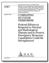 Combating Nuclear Terrorism Federal Effo... by General Accounting Office