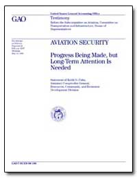 Aviation Security Progress Being Made, B... by Fultz, Keith O.