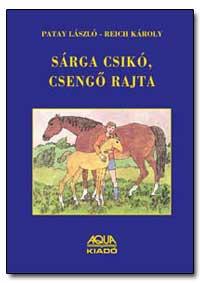 Sarga Csiko, Csengo Rajta by Laszlo, Patay