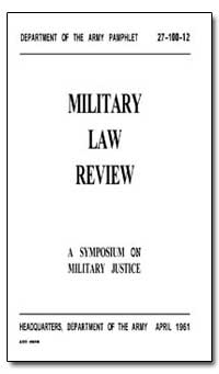 A Symposium on Military Justice the Unif... by Decker, Charles L.