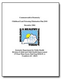 Commonwealth of Kentucky Childhood Lead ... by Hacker, William D.
