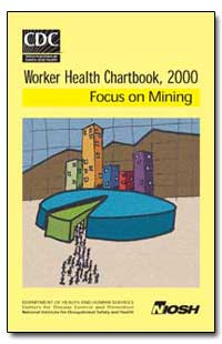 Focus on Mining Worker Health Chartbook,... by Rest, Kathleen M., Ph. D.