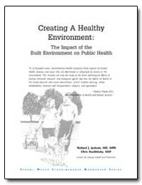 Creating a Healthy Environment : The Imp... by Jackson, Richard Joseph, Dr.