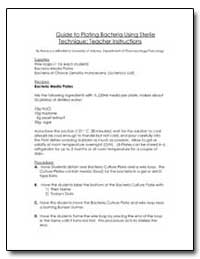 Guide to Plating Bacteria Using Sterile ... by Milholland, Rebecca