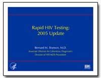 Rapid Hiv Testing : 2005 Update by Branson, Bernard M., M. D.