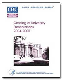 Catalog of University Presentations 2004... by Sondik, Edward J., Ph. D.