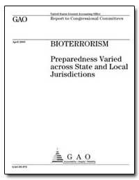 Bioterrorism Preparedness Varied Across ... by Heinrich, Janet