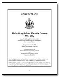 Maine Drug-Related Mortality Patterns : ... by Sorg, Marcella H.