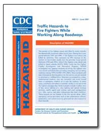 Traffic Hazards to Fire Fighters While W... by Department of Health and Human Services